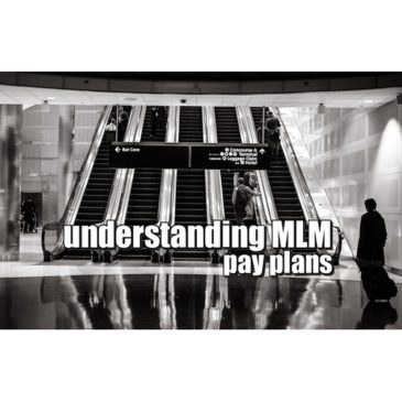 Understanding MLM Pay Plans – Mindset is key
