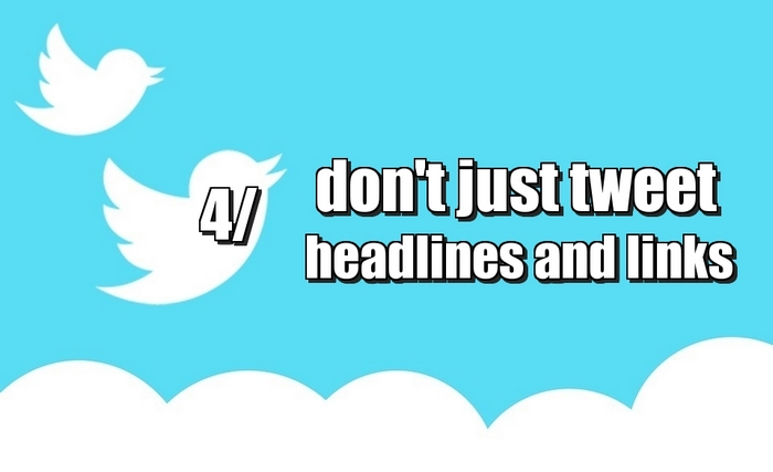 dont-just-tweet-the-headline-and-links - Social Media Marketing Etiquette