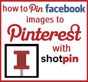 Shotpin - How to pin images from any site to Pinterest, including Facebook