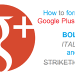 Google Plus – How To Format Your Google Plus Posts