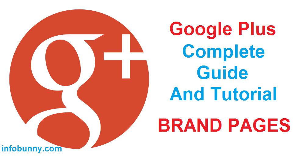 Google Plus Complete Guide To Google Plus - Brand Pages