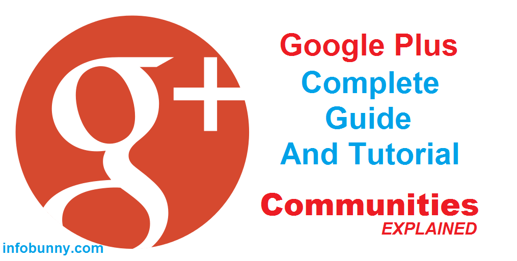 Google Plus Complete Guide To Google Plus Communities Explained