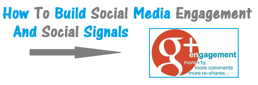 How To Build Social Media Engagement And Social Signals - infobunny