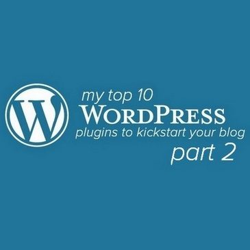 Top 10 WordPress Plugins Part 2 – UPDATED 2018