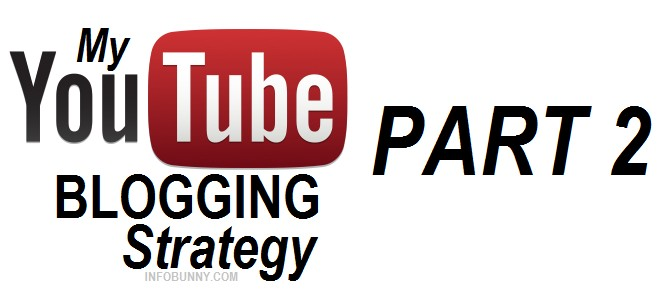 my-youtube-blogging-strategy-part-2-jpg