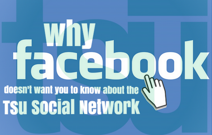 Why Facebook doesn't wnat you to know about Tsu Social
