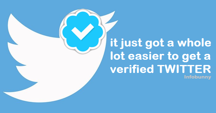 It just got easier to get a verified Twitter account -Twitter is making it easier to get verified