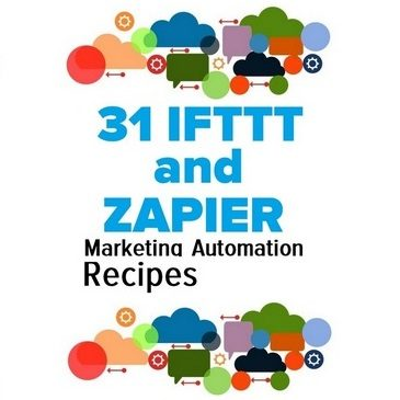 31 IFTTT and Zapier Marketing Automation Recipes