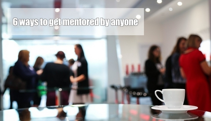 6 ways to get mentored