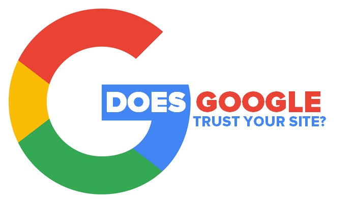 Does Google Trust Your Site - Build your TrustRank