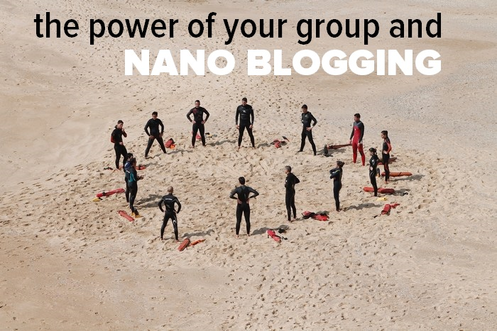 Nano Blogging and the power of your group