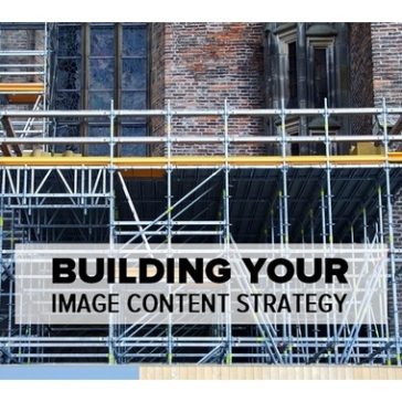 Building Your Image Content Strategy
