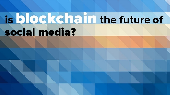 is social media  blockchain the future of social media?