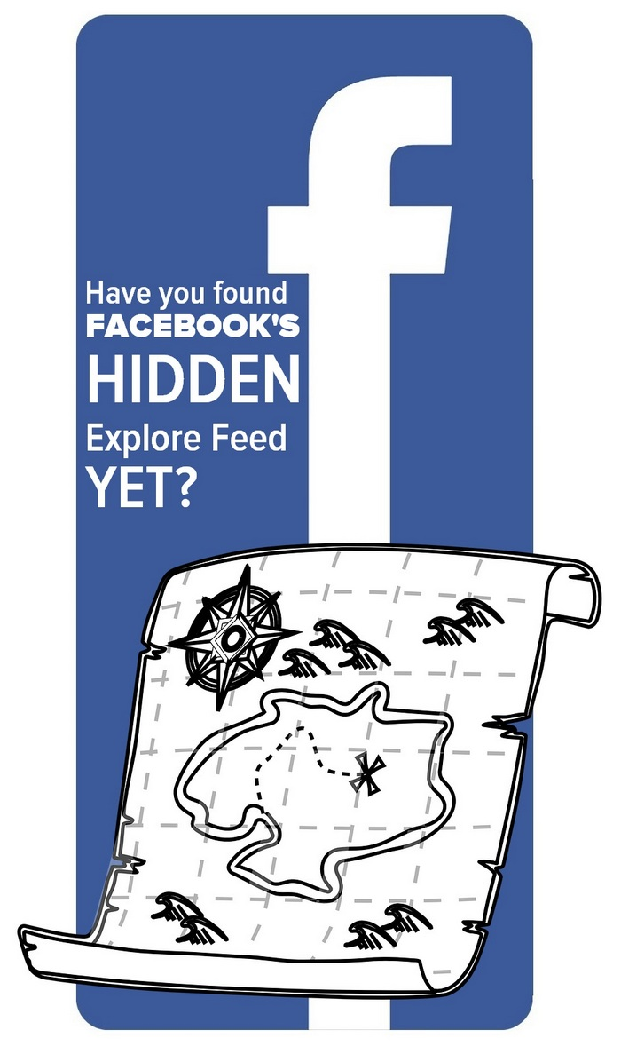 Have you seen Facebook's Hidden Explore Feed Yet?