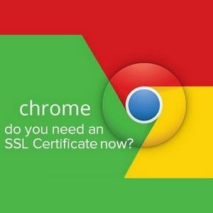 Do you need an SSL Certificate? Chrome Update warns on security issues