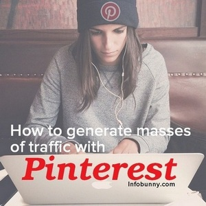 How to increase your Pinterest Traffic - Pinterest Traffic Generation Guide