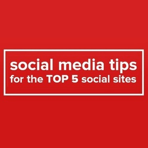 Social Media Tips For The Big 5 Social Sites