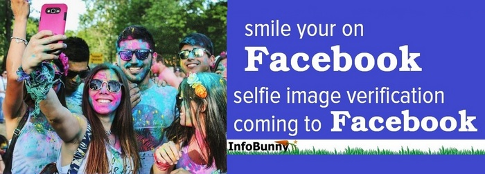 Facebook selfie image verification - Smile you are on Facebook