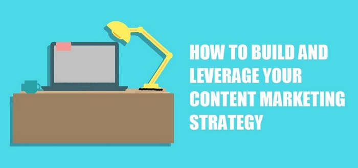 How to leverage your content marketing strategy