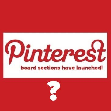 Pinterest Board Sections have launched