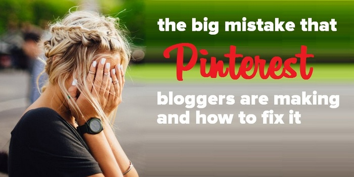 Pinterest Mistakes that bloggers are making