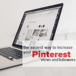 The Easiest Way To Increase Your Pinterest Views And Followers