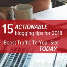 15 Blogging tips for 2018 to generate more traffic