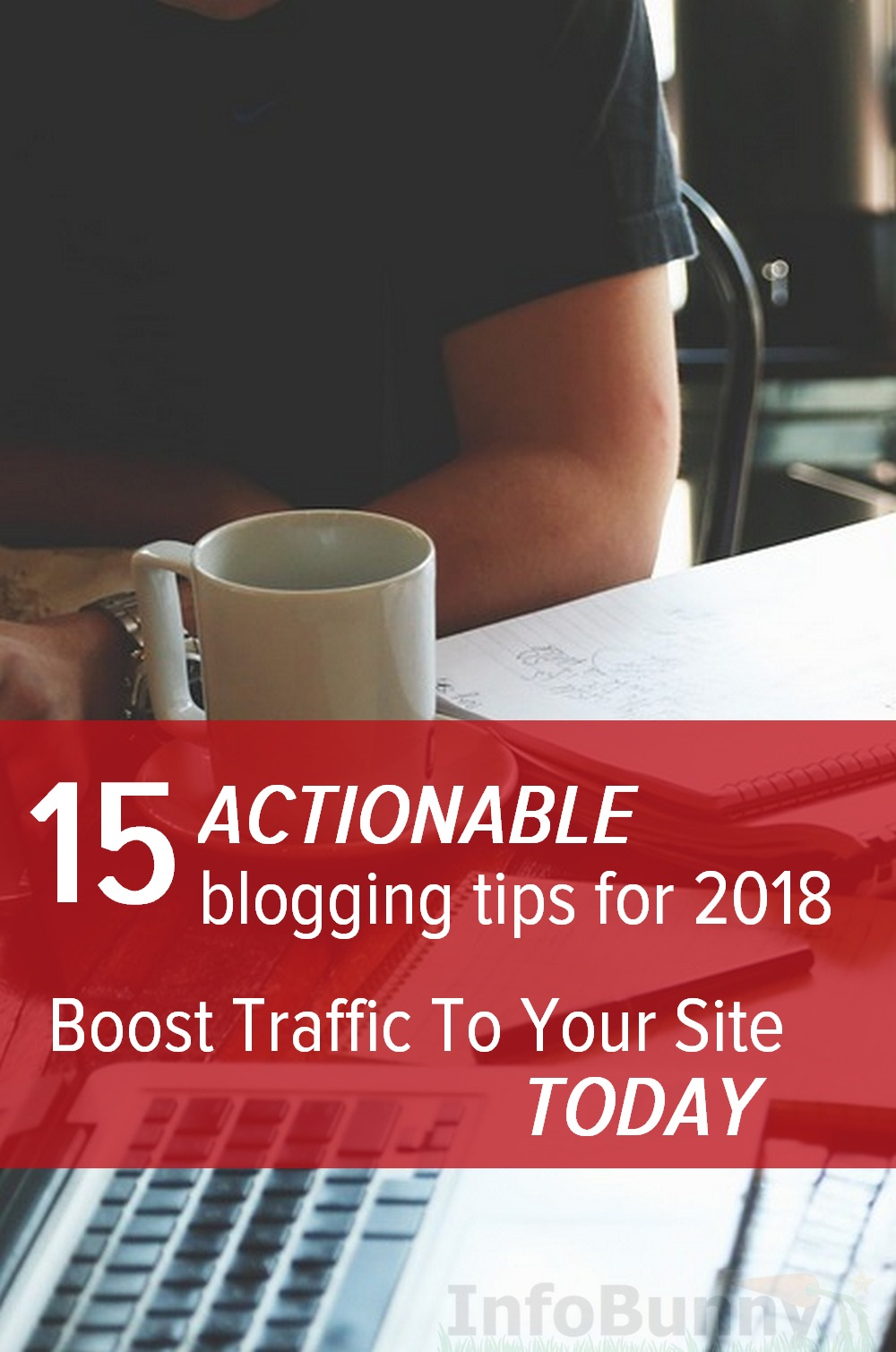 15 actionable blogging tips for 2018