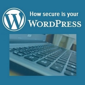 How to secure your WordPress - 7 Point Checklist