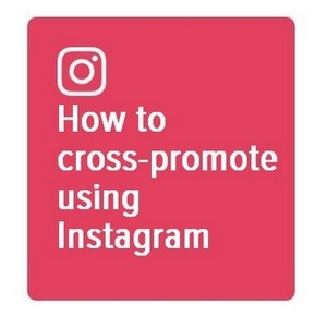 How to cross-promote using Instagram
