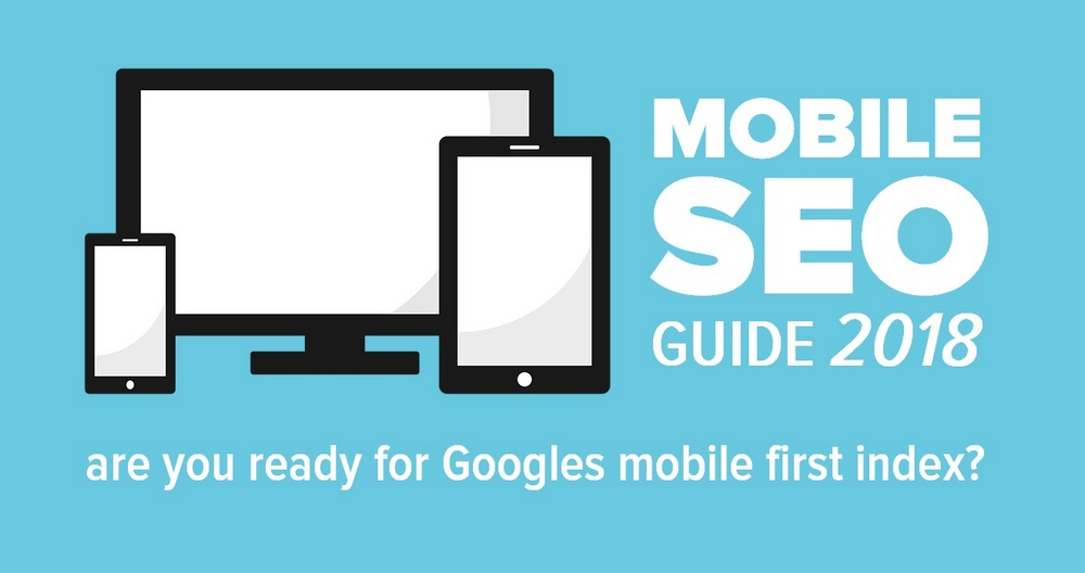Mobile SEO Guide 2018 - Are you ready for Googles Mobile-First index?