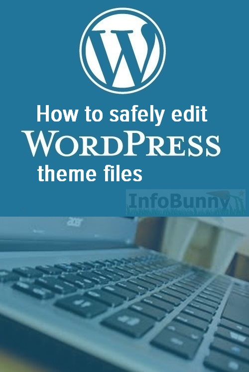 How to safely edit WordPress theme files