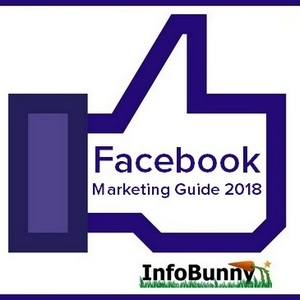 The complete Facebook Marketing Guide 2018 - Digital Marketing Expert Guide