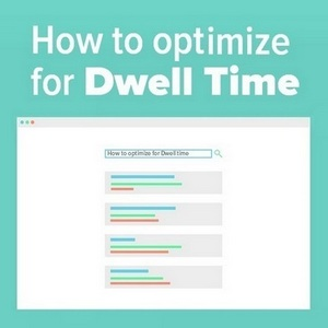 Optimize for Dwell Time - 10 ways to improve your Dwell Time SEO - Infobunny