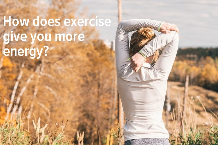 Exercises that boost your energy - How does exercise give you more energy?