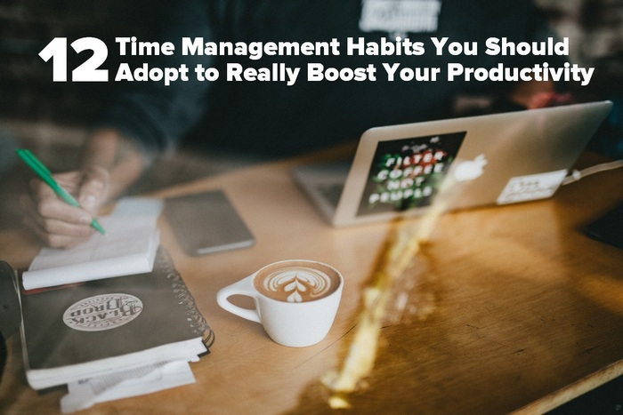 12 Time Management Habits You Should Adopt