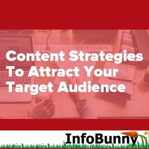 7 Content Strategies to Attract Your Target Audience - Takeaways
