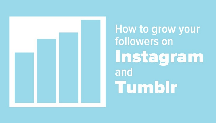 How to grow your followers on Instagram and Tumblr - Header image