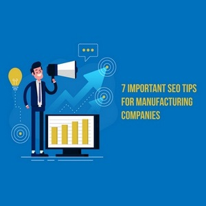 Manufacturing SEO Tips For Manufacturing Companies in 2019
