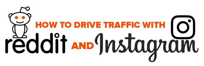 How to drive traffic with Reddit and Instagram - Header