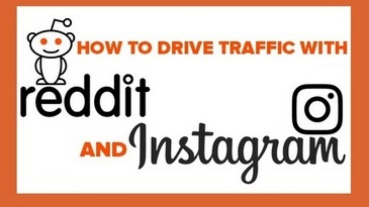 Drive traffic with Reddit and Instagram – Your Easy How-To Guide