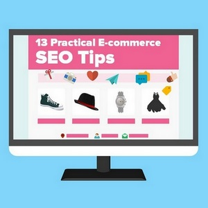 E-commerce SEO Tips for Your Site - Here are 13 practical tips for 2019