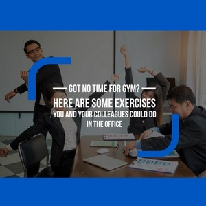 Office exercises for the workplace - Do You Have No Time for The Gym?