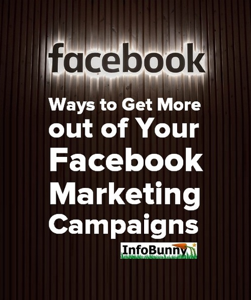 Pinterest share image for - Ways To Get More Out Of Your Facebook Marketing Campaigns