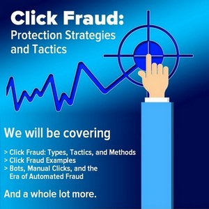 Click Fraud Protection Strategies and Tactics
