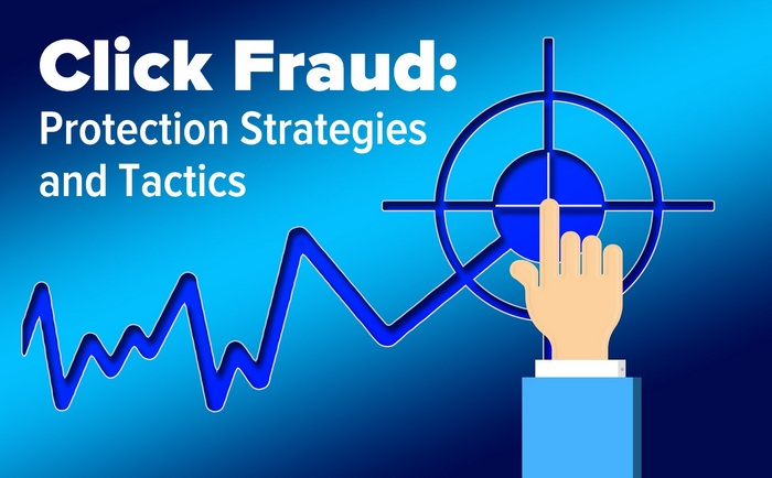 Header graphic for the article - Click Fraud Protection Strategies and Tactics - Click Fraud Prevention Tips