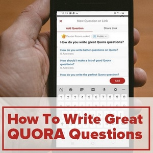 Write great Quora Questions - Write better Quora Questions - Quick Guide
