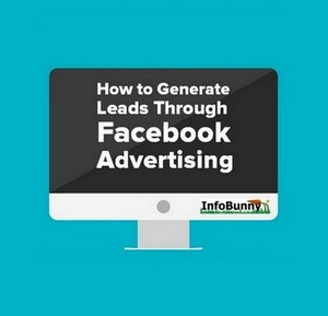 How to Generate Leads Through Facebook Advertising