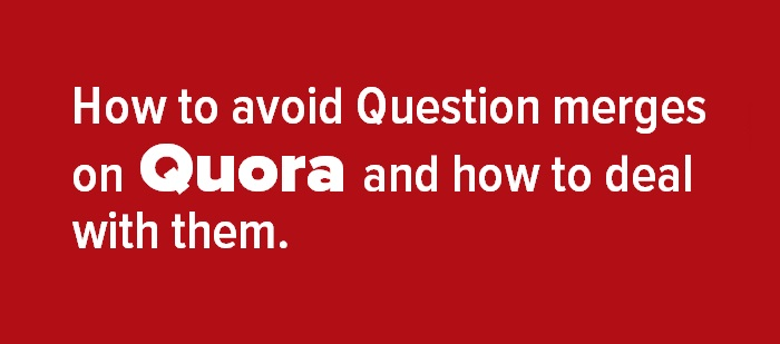 Header image - How to avoid Question merges on Quora and how to deal with them