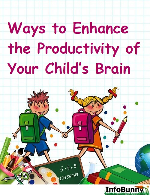 Pinterest share image for the article - Ways to Enhance the Productivity of Your Child's Brain
